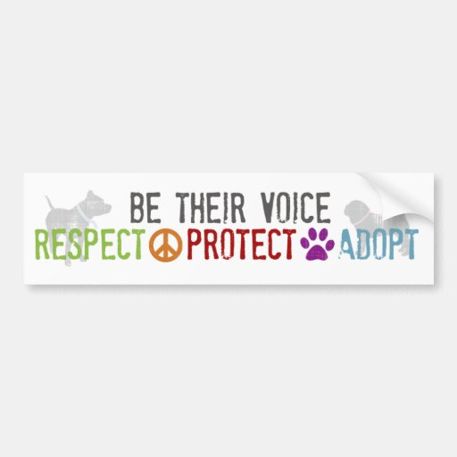 Be Their Voice - Respect, Protect, Adopt Bumper Sticker