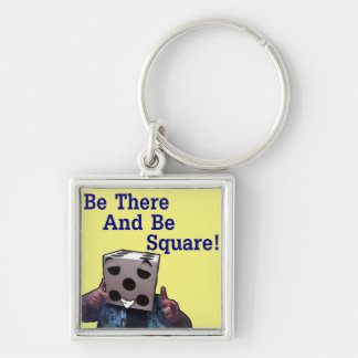 Be There And Be Square! Keychain