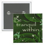 Be Tranquil Within Zen Button