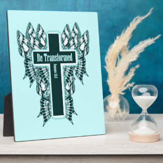 Be Transformed – Romans 12:2 Plaque