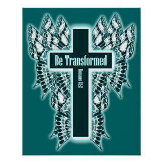 Be Transformed – Romans 12:2 Poster
