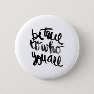 Be True To Who You Are Quote Button
