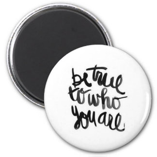 Be True To Who You Are Quote Necklace 2 Inch Round Magnet