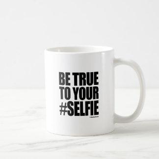 BE TRUE TO YOUR SELFIE CLASSIC WHITE COFFEE MUG
