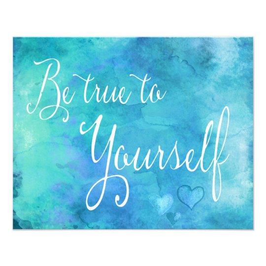 Be True To Yourself Aqua Blue Watercolor Quote Photo Print Zazzlecom