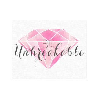 Be Unbreakable Canvas Print