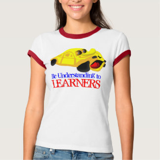 Be Understanding to Learners Tee Shirts