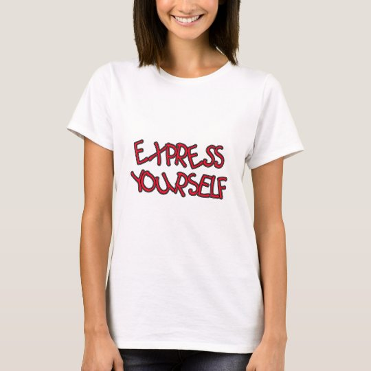 Be Unique and Express Yourself T-Shirt