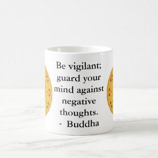 Be vigilant; guard your mind against negative..... coffee mug