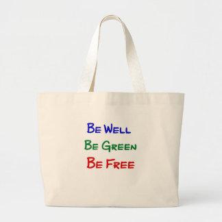 Be Well. Be Green. Be Free. Jumbo Tote Bag