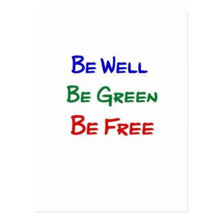Be Well. Be Green. Be Free. Postcard