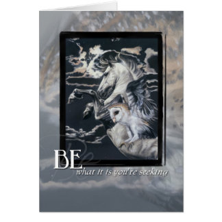 Be what it is you're seeking greeting card