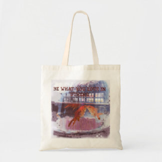 Be what you love in others tote bag