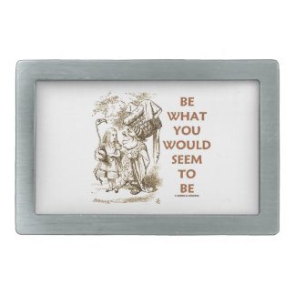 Be What You Would Seem To Be Alice Duchess Rectangular Belt Buckle