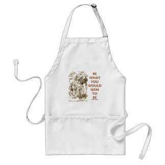 Be What You Would Seem To Be (Wonderland) Adult Apron