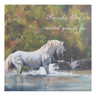 """Be Who God Created You To Be"" Horse Art"