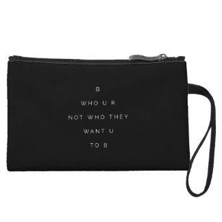 Be Who U R Teens Inspirational Quote Black White Wristlet