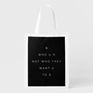 Be Who U R Teens Inspiring Quote Black White Market Tote