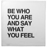 BE WHO YOU ARE AND SAY WHAT YOU FEEL CLOTH NAPKIN