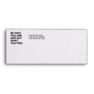 BE WHO YOU ARE AND SAY WHAT YOU FEEL ENVELOPES