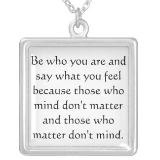 Be who you are and say what you feel square pendant necklace