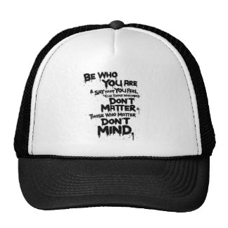 Be Who You Are and Say What You Feel... Trucker Hat