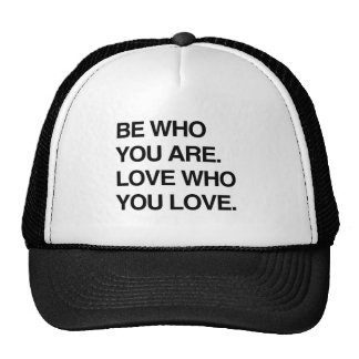 BE WHO YOU ARE. LOVE WHO YOU LOVE.png Trucker Hat