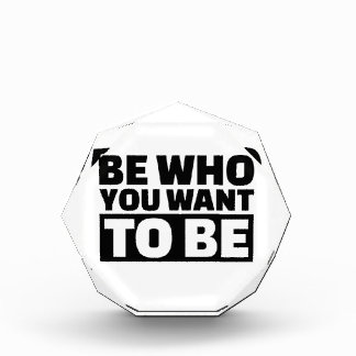 Be who you want to be award