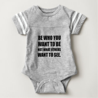 Be Who You Want To Be Baby Bodysuit