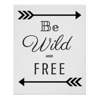 Be Wild and Free Poster