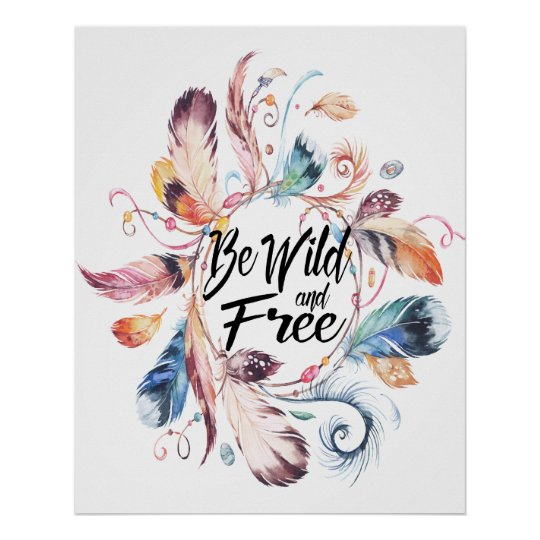 Be Wild And Free Watercolor Feather Wreath Poster Zazzle Com
