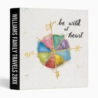 Be Wild At Heart Quote With Colorful Gilded Compas 3 Ring Binder