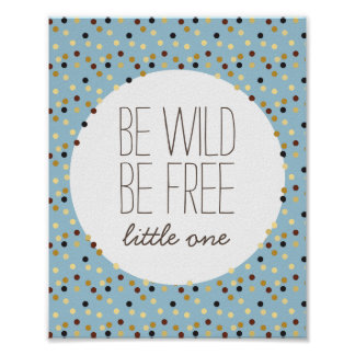 Be Wild, Be Free Little Boy Nursery Wall Decor