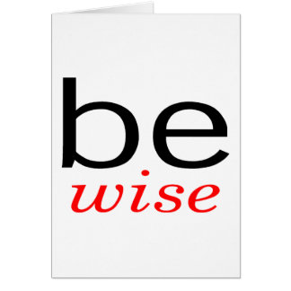 Be Wise Greeting Card