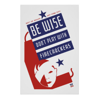 Be Wise Don t Play With Firecrackers Print