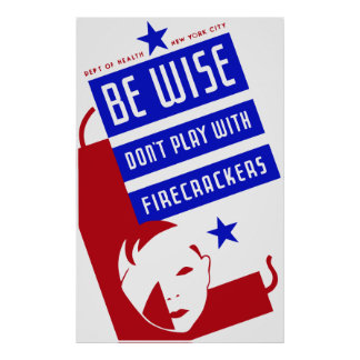 Be wise don t play with firecrackers posters