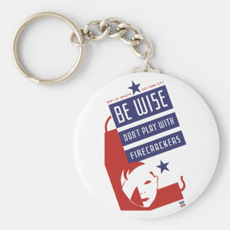 Be Wise Don't Play With Firecrackers Basic Round Button Keychain