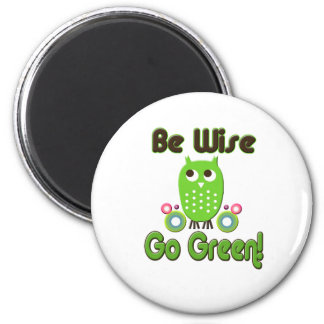 Be Wise Go Green Magnet