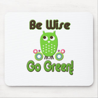 Be Wise Go Green Mouse Pad