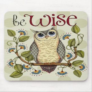 Be Wise - Mouse Pad