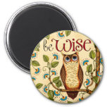 Be Wise Owl- Round Magnet