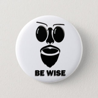 Be Wise Pinback Button