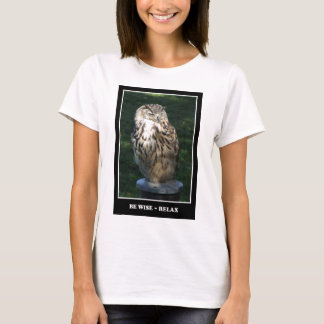 Be Wise - Relax Motivational theme T-Shirt