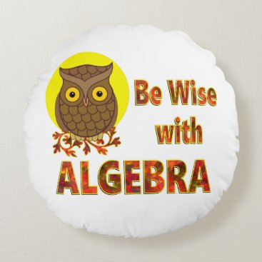 Beach Themed Be Wise With Algebra Round Pillow