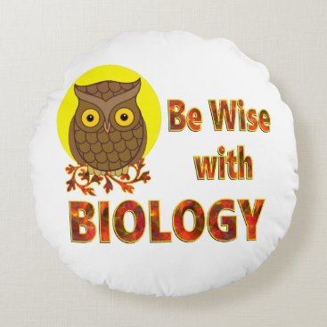 Beach Themed Be Wise With Biology Round Pillow