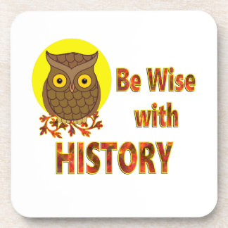 Be Wise With History Drink Coaster