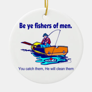 Be ye fishers of men ceramic ornament