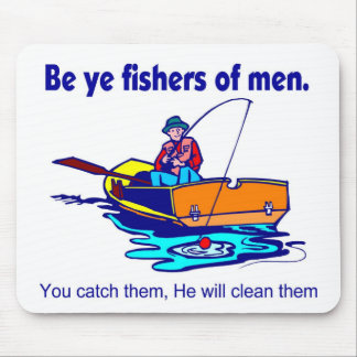 Be ye fishers of men mouse pad