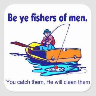 Be ye fishers of men square sticker