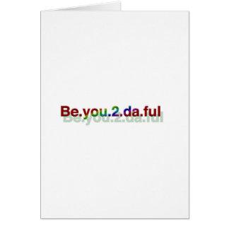 Be.you.2.da.ful Card